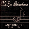 Anthology I: 1984-1996 by Ne Leo Pilimehana