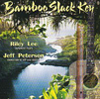 Bamboo Slack Key by Riley Lee and Jeff Peterson