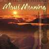 Maui Morning by Riley Lee and Jeff Peterson